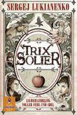 Trix Solier - Zauberlehrling voller Fehl und Adel