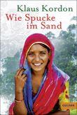 Wie Spucke im Sand