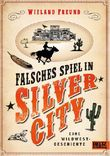 Falsches Spiel in Silver City