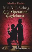 Null-Null-Siebzig - Operation Eaglehurst