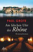 Am falschen Ufer der Rhône