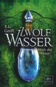 """Buch in der Ähnliche Bücher wie """"Zwölf Wasser - Zu den Anfängen"""" - Wer dieses Buch mag, mag auch... Liste"""