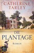 Die Plantage: Roman