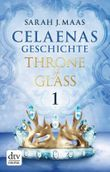 Celaenas Geschichte 1 - Throne of Glass