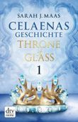 Celaenas Geschichte 1 - Throne of Glass