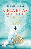 Celaenas Geschichte 4 - Throne of Glass