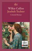 Jezebels Tochter: Criminal-Roman (dtv Klassik)