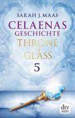 Celaenas Geschichte 5 - Throne of Glass