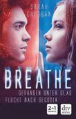 Breathe - Gefangen unter Glas / Flucht nach Sequoia