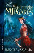 Elbenthal-Saga - Die Hüterin Midgards