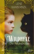 Wildhexe - Die Feuerprobe