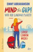 Mind the Gap! Wie ich London packte (oder London mich)
