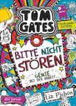 Tom Gates - Bitte nicht stören, Genie bei der Arbeit