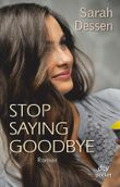 Stop saying Goodbye