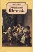 Sagen aus dem Böhmerwald