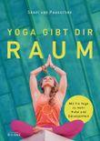 Yoga gibt dir Raum