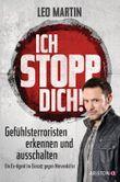 Ich stopp dich! - Gefühlsterroristen erkennen und ausschalten - Ein Ex-Agent im Einsatz gegen Nervenkiller