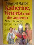 Katherine, Victoria und die anderen - Mitleid brauchen wir nicht (Knaur Taschenbücher. Mut zum Leben - Lebenslinien)