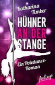 Hühner an der Stange: Ein Poledance-Roman