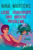 Liebe, Horoskope und andere Probleme: Roman