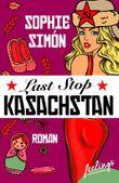 Last Stop Kasachstan