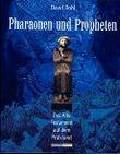 Pharaonen und Propheten