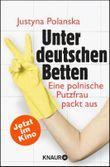Unter deutschen Betten: Eine polnische Putzfrau packt aus