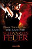 Shadowblade: Schwarzes Feuer: Roman