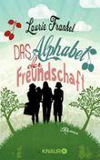 Das Alphabet der Freundschaft: Roman