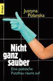 Nicht ganz sauber: Eine polnische Putzfrau räumt auf