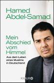Mein Abschied vom Himmel: Aus dem Leben eines Muslims in Deutschland