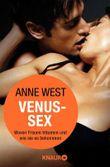 Venus-Sex: Wovon Frauen träumen und wie sie es bekommen