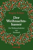 Der Weihnachtshasser: Ein Weihnachtskrimi aus Friesland