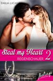 Steal my heart - Regenschauer