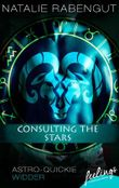 Consulting the Stars: Astro-Quickie: Widder (feelings emotional eBooks)