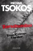 Zerschunden: True-Crime-Thriller