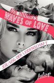 Waves of Love - Joe: Sog der Leidenschaft