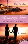 Whispering Love - Frühling in Maine