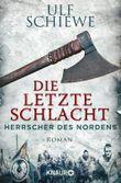 Herrscher des Nordens - Die letzte Schlacht: Roman