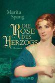 Die Rose des Herzogs: Roman
