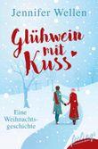 Glühwein mit Kuss: Eine Weihnachtsgeschichte