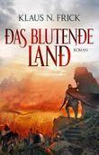 Das blutende Land: Roman