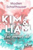 Kim & Liam – Für immer Du: Roman