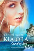 Kia Ora – Secret of Love: Roman (Neuseeland-Saga 3)