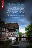 Straßburger Geheimnisse - Kommissar Sturnis erster Fall: Kriminalroman