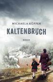 Kaltenbruch: Roman