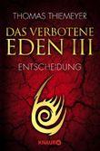 Das verbotene Eden - Entscheidung