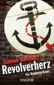 Revolverherz: Ein Hamburg-Krimi (Knaur TB)
