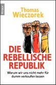 Die rebellische Republik