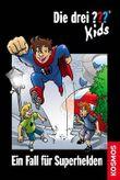 Die drei ??? Kids - Ein Fall für Superhelden